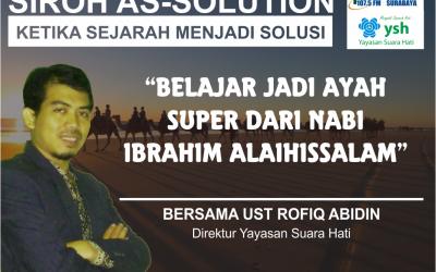 [Video] TalkShow Siroh As-Solution : Belajar Menjadi Ayah Super dari Ibrahim Alaihissalam