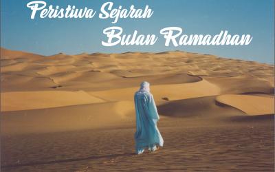 Peristiwa Bersejarah Bulan Ramadhan