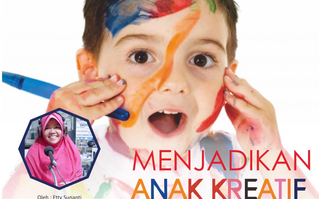 Menjadikan Anak Kreatif
