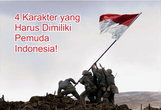 Semangat Perjuangan! Ini 4 Karakter yang Harus Dimiliki Pemuda Indonesia!